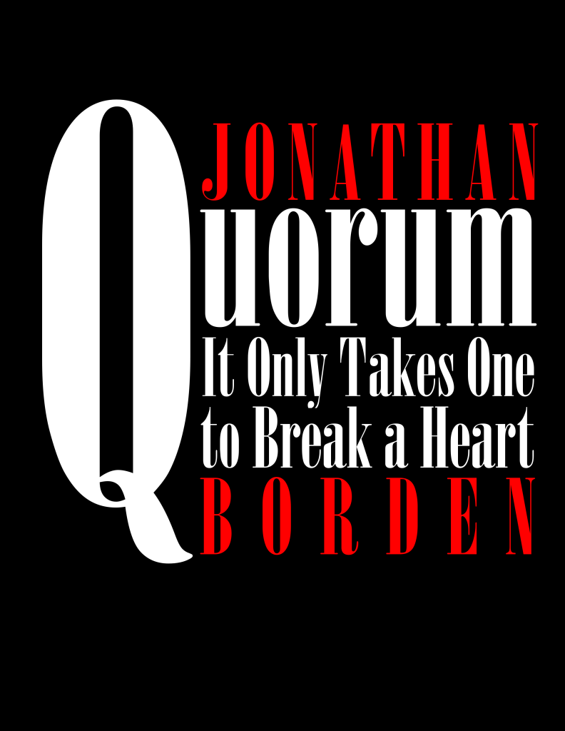 Jonathan Borden - Quorum: It Only Takes One to Break a Heart