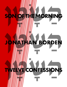 Jonathan Borden – Son of the Morning: Twelve Confessions