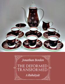 Jonathan Borden – The Deformed Transformed: A Rubáiyát
