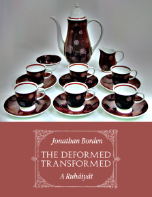 Jonathan Borden – The Deformed Transformed: A Rubáiyát