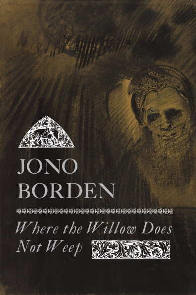 Jono Borden – Where the Willow Does Not Weep